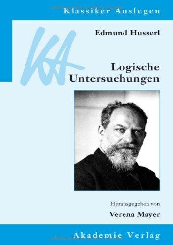 Edmund Husserl: Logische Untersuchungen (Klassiker Auslegen 35)