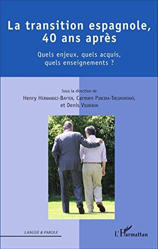 La transition espagnole, 40 ans après: Quels enjeux, quels acquis, quels engagements ? (Langue et parole - Recherches en Sciences du Langage)