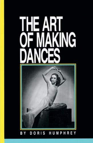 Art of Making Dances por Doris Humphrey