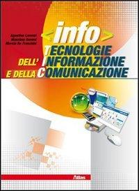 Info. Tecnologie dell'informazione e della comunicazione. Per le Scuole superiori. Con espansione online
