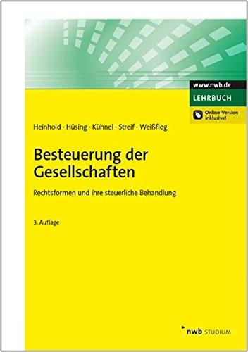 Besteuerung der Gesellschaften: Rechtsformen und ihre steuerliche Behandlung. (Steuerfachkurs)