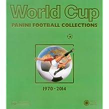 World cup. Panini football collections (1970-2014). Ediz. multilingue