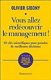Vous allez redécouvrir le management!: 40 clés scientifiques pour prendre de meilleures décisions (Essais)