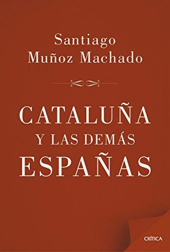 Cataluña y las demás Españas (Fuera de Colección)