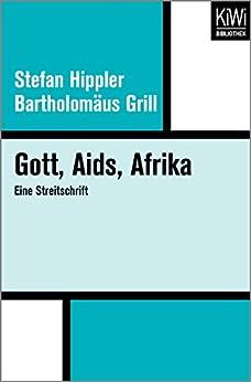 Gott, Aids, Afrika: Eine Streitschrift