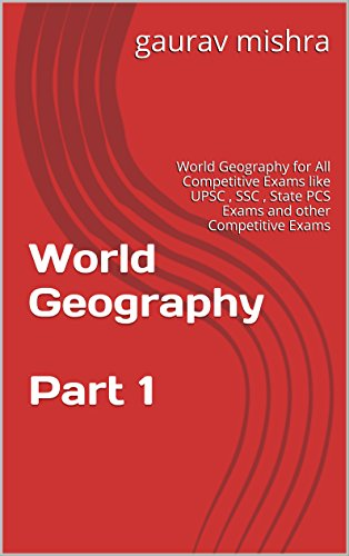 World Geography Part 1: World Geography for All Competitive Exams like UPSC...