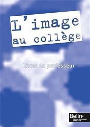 L'image au collège (Livre du professeur)