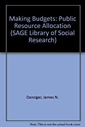 Making Budgets: Public Resource Allocation (SAGE Library of Social Research)