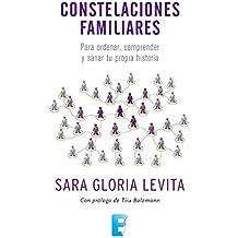 Constelaciones familiares: Para ordenar, comprender y sanar tu propia historia