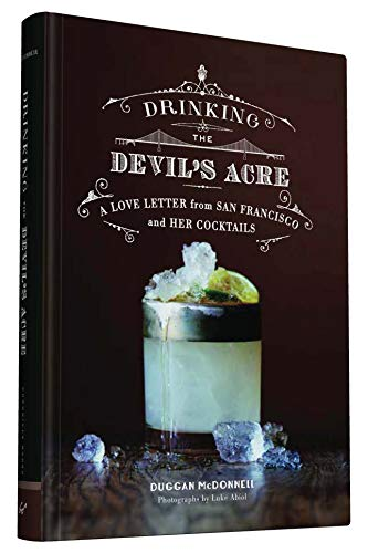 Drinking the Devil's Acre: A Love Letter from San Francisco and her Cocktails Punch Bowl Bar