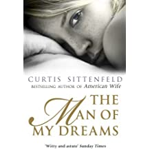 The Man of My Dreams by Curtis Sittenfeld (21-Jul-2011) Paperback