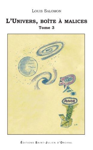 L'Univers, boîte à malices - Tome 3 : le bain universel par Salomon Louis