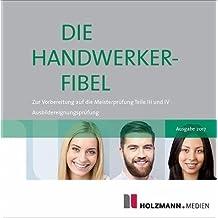 Die Handwerker-Fibel auf CD-ROM: Für die Vorbereitung auf die Teile III und IV der Meisterprüfung / Ausbildereignungsprüfung