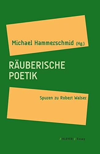 Räuberische Poetik: Spuren zu Robert Walser