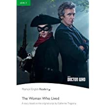 Level 3: Doctor Who: The Woman Who Lived (Pearson English Graded Readers)