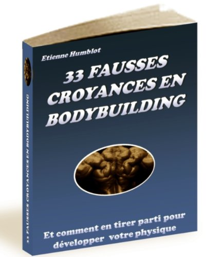 33 Fausses croyances en Bodybuilding