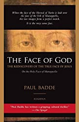 The Face of God: The Rediscovery of the True Face of Jesus