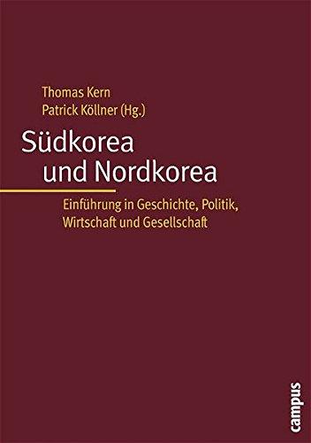 Südkorea und Nordkorea: Einführung in Geschichte, Politik, Wirtschaft und Gesellschaft