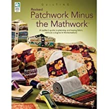 Patchwork Minus Mathwork: A Quilter's Guide to Planning and Buying Fabric Without a Degree in Mathamatics! by Linda Causee (2000-05-03)