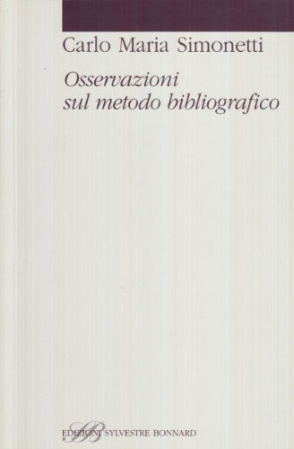 Osservazioni sul metodo bibliografico (Studi bibliografici) por Carlo M. Simonetti