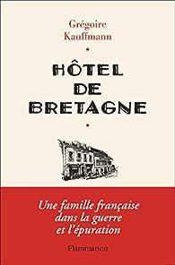 Hôtel de Bretagne  par Grégoire Kauffmann