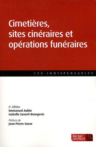 Cimetières, sites cinéraires et opérations funéraires : Guide pratique par Emmanuel Aubin, Isabelle Savarit-Bourgeois