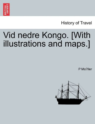 Vid nedre Kongo. [With illustrations and maps.]