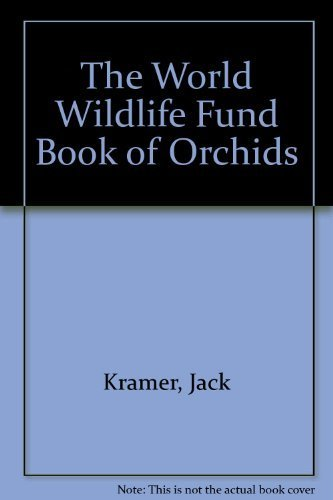 the-world-wildlife-fund-book-of-orchids-by-kramer-jack-1993-hardcover