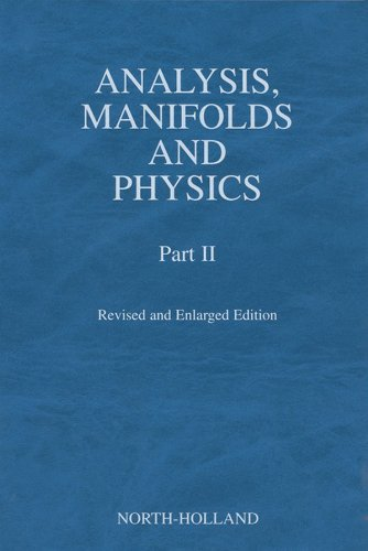 Analysis, Manifolds and Physics, Part II - Revised and Enlarged Edition (English Edition) por Y. Choquet-Bruhat
