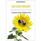 Expert Marketplace -  Katharina Wengert - NLP leicht gemacht: Lebensfreude, Glück und Erfolg mit NLP