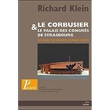 Le corbusier et le palais des congrès de Strasbourg