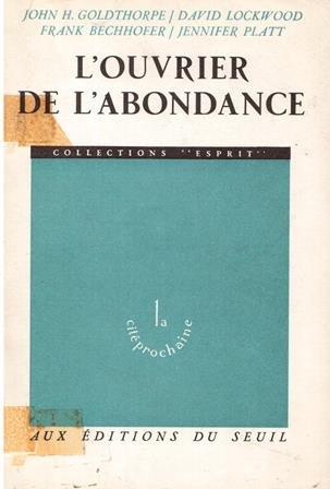L'ouvrier de l'abondance par Goldthorpe J. H. Lockwood d. Bechhofer F. Platt J.