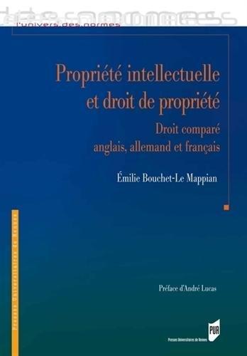 Propriété intellectuelle et droit de propriété : Droit comparé anglais, allemand et français