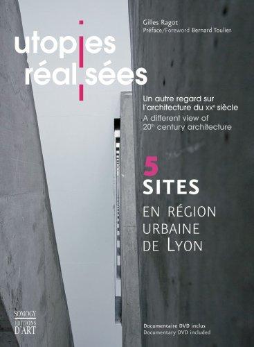 Utopies réalisées : Un autre regard sur l'architecture du XXe siècle, Editions bilingue français-anglais (1DVD) par Gilles Ragot