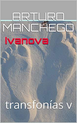 Ivanova: transfonías v eBook: manchego, arturo: Amazon.es: Tienda ...
