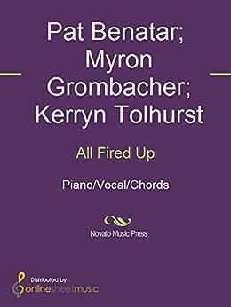 All Fired Up by [Kerryn Tolhurst, Myron Grombacher, Pat Benatar]