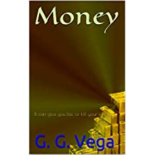 Money: It can give you life, or kill your identity. (English Edition)