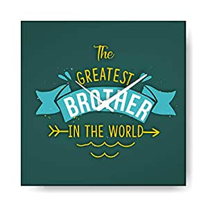 YaYa Cafe™ 10x10 inches Birthday Gifts for Brother, Wall Clock Greatest Brother in The World Canvas Rakhi