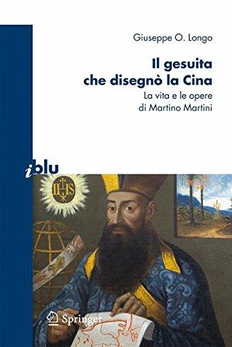 Il gesuita che disegnò la Cina. La vita e le opere di Martino Martini di Giuseppe O. Longo