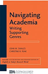 Navigating Academia: Writing Supporting Genres: 4 (Michigan Series in English for Academic & Professional Purpo) (Michigan Series in English for Academic & Professional Purposes)