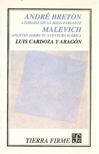 Andr' Breton: Atisbado Sin La Mesa Parlante. Malevich: Apuntes Sobre Su Aventura Icrica (Arte)