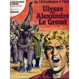 Ulysse, le navigateur Dans les pas d'Alexandre (La Dcouverte du monde en bandes dessines)