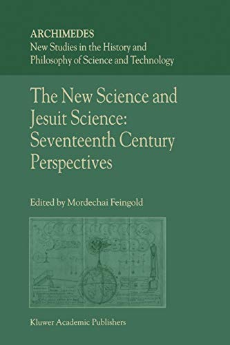 The New Science and Jesuit Science: Seventeenth Century Perspectives (Archimedes)