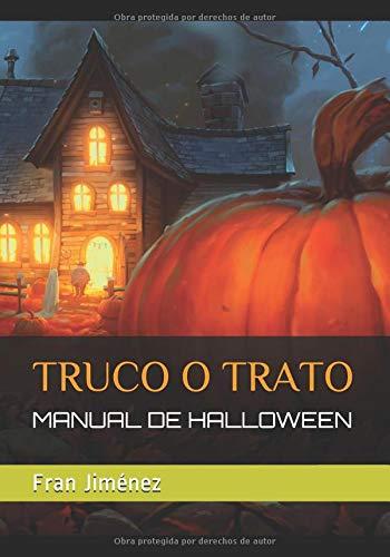 TRUCO O TRATO: MANUAL DE HALLOWEEN por Fran Jiménez
