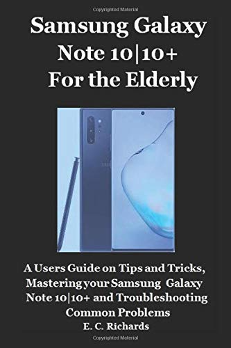 rugged tablet Samsung Galaxy Note 10|10+ for the Elderly: A Users Guide on Tips and Tricks