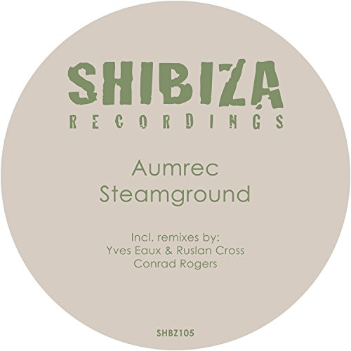 Steamground (Yves Eaux & Ruslan Cross Remix)