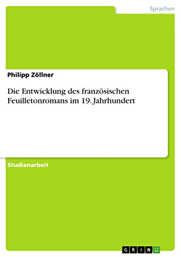 Die Entwicklung des französischen Feuilletonromans im 19. Jahrhundert