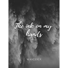 The Ink on My Hands: Poems (English Edition)