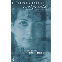 Hélène Cixous, Rootprints: Memory and Life Writing