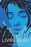 Le Livre Bleu: Fiction